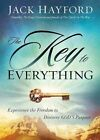 The Key to Everything: Experience the Freedom to Discover God's Purpose by Dr Jack W Hayford (Paperback, 2015)
