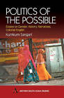 The Politics of the Possible: Essays on Gender, History, Narratives, Colonial English by Kumkum Sangari (Paperback, 2002)