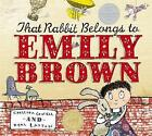 That Rabbit Belongs To Emily Brown by Cressida Cowell (Paperback, 2007)