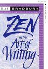 Zen in The Art of Writing Essays on Creativity by Ray Bradbury (1993 Paperbac