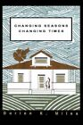 Changing Seasons Changing Times 9780595413782 by Dorien K Miles Paperback