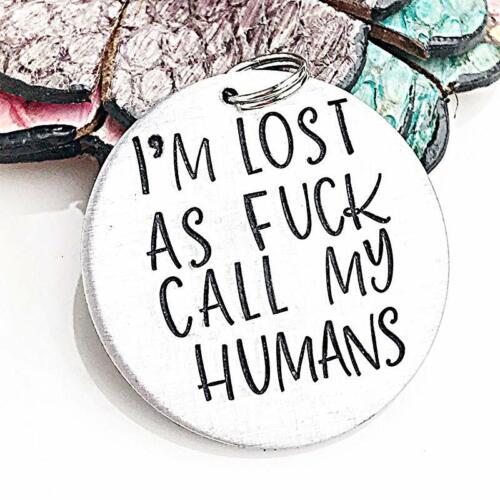 Estoy perdido como F ck Etiqueta de Perro Mascota Collar Etiqueta Regalo Divertido llamar a mi perro perdido los seres humanos