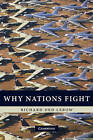 Why Nations Fight: Past and Future Motives for War by Richard Ned Lebow (Hardback, 2010)