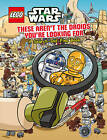 Lego Star Wars: These Aren't the Droids You're Looking for - a Search-and-Find Book by Ameet Studio (Firm) (Hardback, 2014)