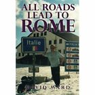 All Roads Lead to Rome by Art & Margaret Herrick Endowed Professor of Plant Biology   David Ward (Paperback / softback, 2015)