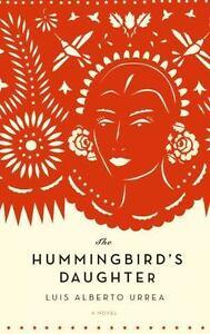 The-Hummingbird-039-s-Daughter-by-Luis-Alberto-Urrea