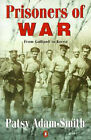 Prisoners of War: from Gallipoli to Korea: From Gallipoli to Korea by Patsy Adam-Smith (Paperback, 1997)