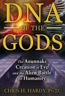DNA of the Gods: The Anunnaki Creation of Eve and the Alien Battle for Humanity by Chris H. Hardy (Paperback, 2014)