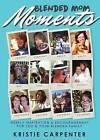 Blended Mom Moments by Kristie Carpenter (Paperback / softback, 2015)