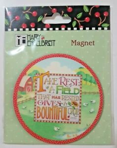 """Mary Engelbreit  Magnet """"Take Rest A Feild That Has Rested Gives Bountiful"""""""