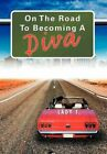 On the Road to Becoming a Diva by Lady T (Hardback, 2012)