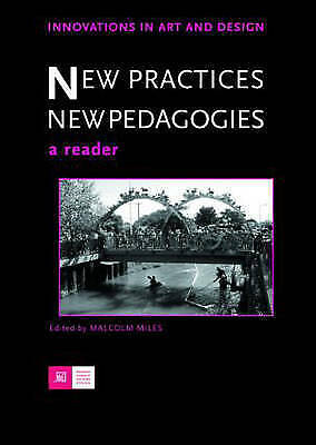 New Practices - New Pedagogies: A Reader (Innovations in Art and Design)