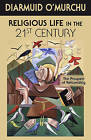 Religious Life in the 21st Century: The Prospect of Refounding by Diarmuid O'Murchu (Paperback, 2016)