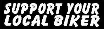 SUPPORT YOUR LOCAL BIKER HELMET STICKER HARD HAT STICKER