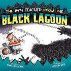 Gym Teacher from the Black Lagoon by Mike Thaler (Hardback, 2011)