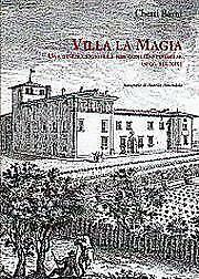 Villa la Magia. Una Dimora Signorile nel Contado Pistoiese. Secc. XIV-XIX