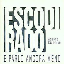 Esco di Rado E Parlo Ancora Meno von Adriano Celentano   CD   Zustand gut