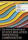 The Oxford Handbook of Event-related Potential Components by Oxford University Press Inc (Paperback, 2013)