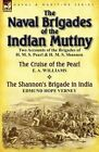 The Naval Brigades of the Indian Mutiny: Two Accounts of the Brigades of H. M. S. Pearl & H. M. S. Shannon by Edmund Hope Verney, E a Williams (Paperback / softback, 2013)