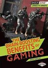 The Brain-Boosting Benefits of Gaming by Arie Kaplan (Paperback / softback, 2013)