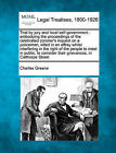 Trial by Jury and Local Self-Government: Embodying the Proceedings of the Celebrated Coroner's Inquest on a Policeman, Killed in an Affray Whilst Interfering in the Right of the People to Meet in Public, to Consider Their Grievances, in Calthorpe Street by Charles Greene (Paperback / softback, 2010)