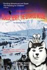 "Claude Henry The Iditarod Mouse ""the Adventures Begin"" 9780595449903"