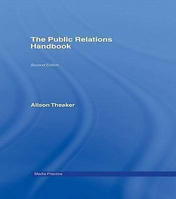 """AS NEW"" The Public Relations Handbook (Media Practice), Theaker, Alison, Book"
