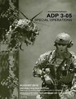 Army Doctrine Publication Adp 3-05 Special Operations August 2012 by United States Government Us Army (Paperback / softback, 2012)