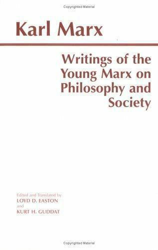 Writings of the Young Marx on Philosophy and Society (Hackett Classics)
