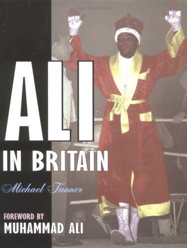 Ali in Britain By Michael Tanner