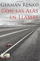 Con Las Alas En Llamas (spanish Edition), New, Free Shipping on sale