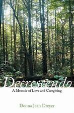 Decrescendo: A Memoir of Love and Caregiving