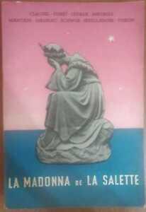 La-Madonna-de-la-Salette-A-a-V-v-1957-Editrice-L-039-azione-S