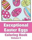 Exceptional Easter Eggs Coloring Book (Volume 4) by H R Wallace Publishing, Various (Paperback / softback, 2014)