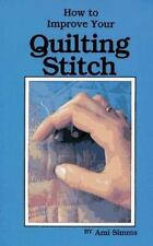 How to Improve Your Quilting Stitch Simms, Ami Paperback
