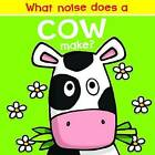 What Noise Does a Cow Make? by Nick Ackland (Board book, 2016)