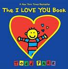 The I Love You Book by Todd Parr (Hardback, 2013)