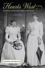 Hearts West : True Stories of Mail-Order Brides on the Frontier by Chris Enss (2005, Paperback)