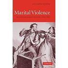 Marital Violence: An English Family History, 1660-1857 by Elizabeth Foyster (Hardback, 2005)