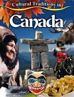 Cultural Traditions in Canada by Molly Aloian (Paperback, 2014)