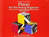 Piano For The Young Beginner: Primer B (bastien Piano Basics) By James Bastien, on sale