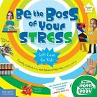 Be the Boss of Your Body#174: Be the Boss of Your Stress by Rebecca Kajander and Timothy Culbert (2007, Paperback)