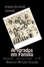 Arvorados Em Fam�lia : Prosas Do S�culo Passado by Marcos Moura Vieira (2013,...
