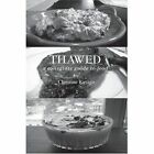 Thawed a Collegiate Guide to Food 9780595665525 by Christine Ravago Hardcover