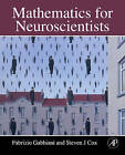 Mathematics for Neuroscientists by Fabrizio Gabbiani, Steven James Cox (Hardback, 2010)