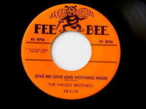 WRIGHT-BROTHERS-GIVE-ME-LOVE-AND-NOTHING-MORE-MEGA-RARE-FEE-BEE-211-DOO-WOP-45