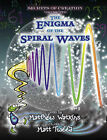 Secrets of Creation: The Enigma of the Spiral Waves: Volume 2 by Matthew Watkins (Paperback, 2015)