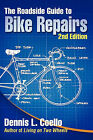 The Roadside Guide to Bike Repairs - Second Edition by Dennis Coello (Paperback, 2010)