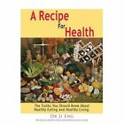 a Recipe for Health The Truths You Should Know About Healthy Eating Hea Ji Eng