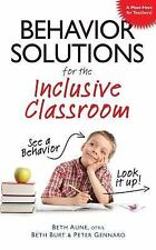 Behavior Solutions for the Inclusive Classroom: A Handy Reference Guide that Ex